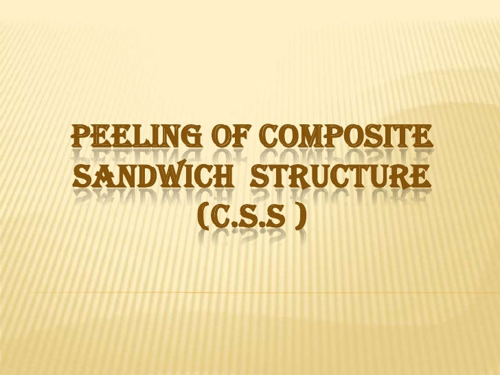 peeling of composite sandwich  structure(c.s.s )<br />