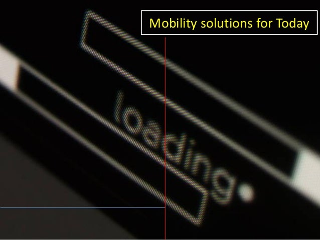 Mobility solutions for Today