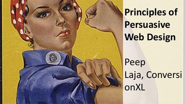 Principles of Persuasive Web Design Peep Laja, Conversi onXL