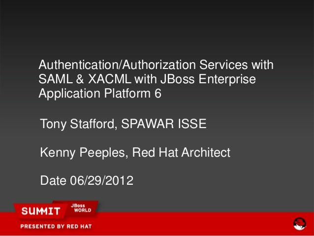 Peeples authentication authorization_services_with_saml_xacml_with_jboss_eap6 Slide 2