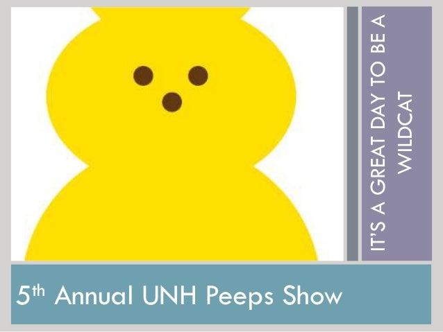 5th Annual UNH Peeps Show IT'SAGREATDAYTOBEA WILDCAT
