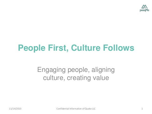 People First, Culture Follows Engaging people, aligning culture, creating value  11/14/2013  Confidential Information of Q...