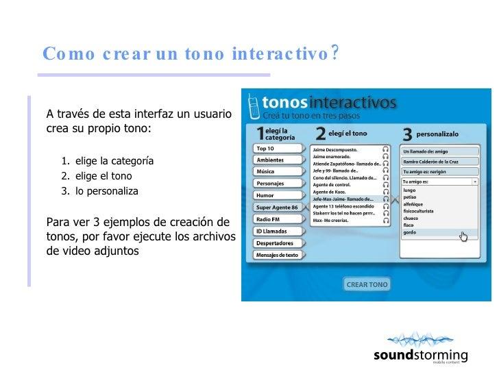 Como crear un tono interactivo?  <ul><li>A través de esta interfaz un usuario crea su propio tono: </li></ul><ul><ul><li>e...