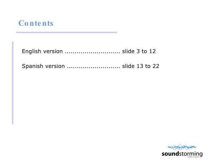 Contents <ul><li>English version ............................ slide 3 to 12 </li></ul><ul><li>Spanish version ...............