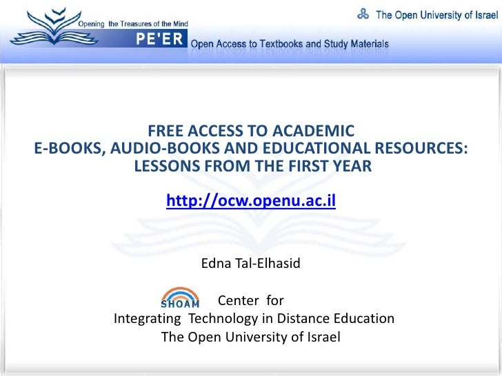 FREE ACCESS TO ACADEMIC E-BOOKS, AUDIO-BOOKS AND EDUCATIONAL RESOURCES:            LESSONS FROM THE FIRST YEAR            ...