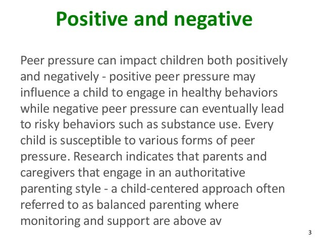 the influence of peer pressure on children and adults Friends can influence an adolescent's attitudes and behaviors in ways that matter across multiple domains of health and well-being, well into adulthood 1 we often hear about this in the form of peer pressure, which refers more explicitly to the pressure adolescents feel from their friends or peer group to behave in certain ways, good or bad.