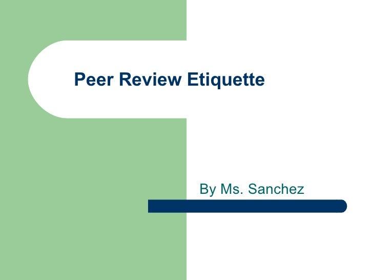 Peer Review Etiquette By Ms. Sanchez