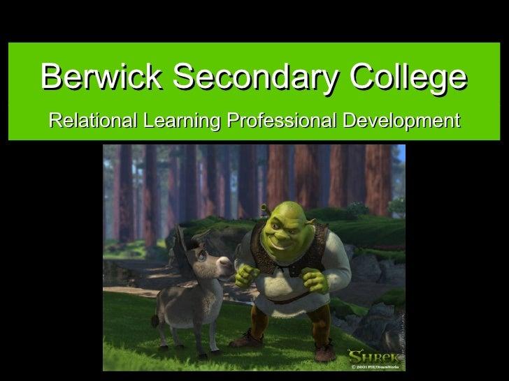 Berwick Secondary College <ul><li>Relational Learning Professional Development </li></ul>