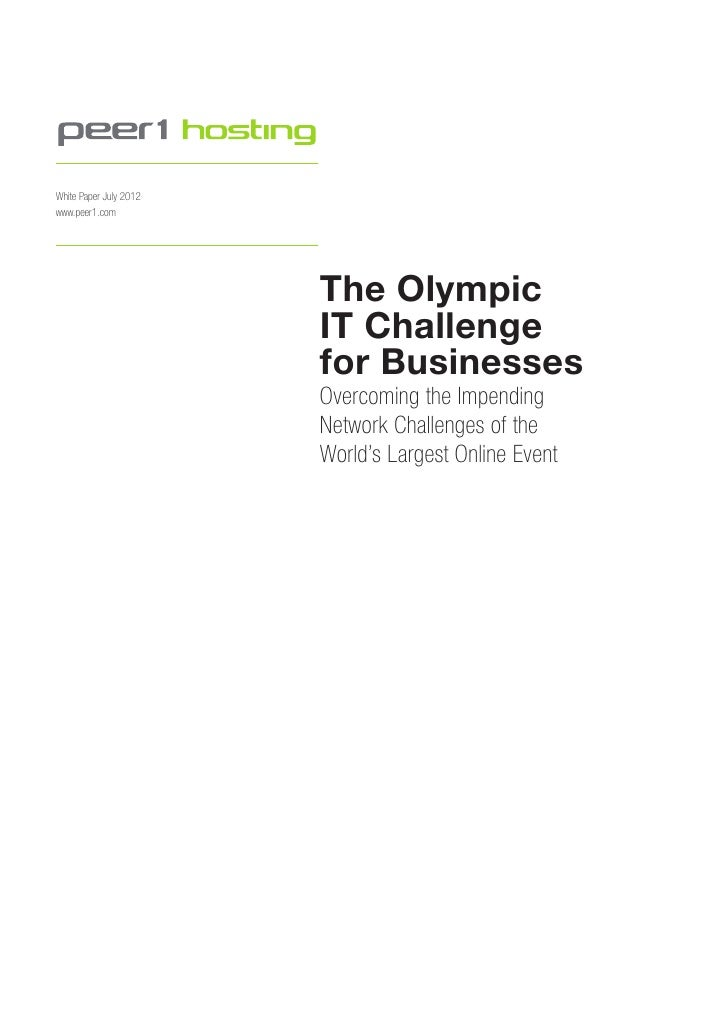White Paper July 2012www.peer1.com                        The Olympic                        IT Challenge                 ...