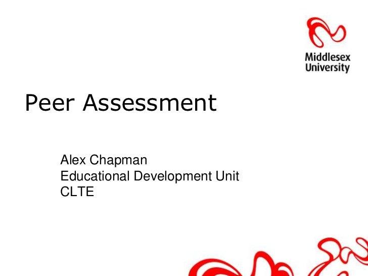 Peer Assessment<br />Alex ChapmanEducational Development Unit CLTE <br />
