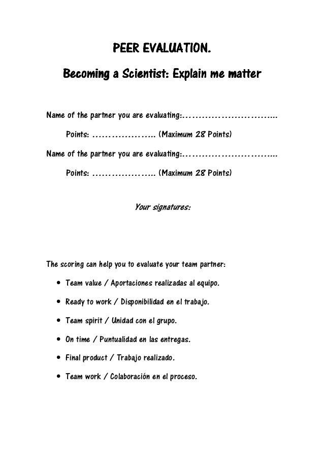 PEER EVALUATION.PEER EVALUATION.PEER EVALUATION.PEER EVALUATION. BecomingBecomingBecomingBecoming a Scientist: Explain me ...
