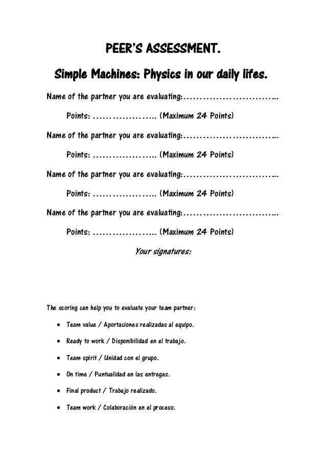 PEER'S ASSESSMENT. Simple Machines: Physics in our daily lifes. Name of the partner you are evaluating:………………………... Points...