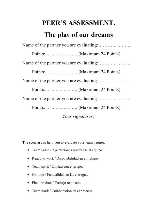 PEER'S ASSESSMENT. The play of our dreams Name of the partner you are evaluating:………………... Points: ……………….. (Maximum 24 Po...