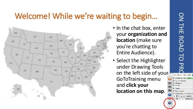 Welcome! While we're waiting to begin… ONTHEROADTOPROSPERITY • In the chat box, enter your organization and location (make...