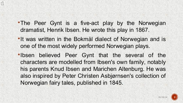 peer gynt analysis Find all available study guides and summaries for peer gynt by henrik ibsen if there is a sparknotes, shmoop, or cliff notes guide, we will have it listed here.