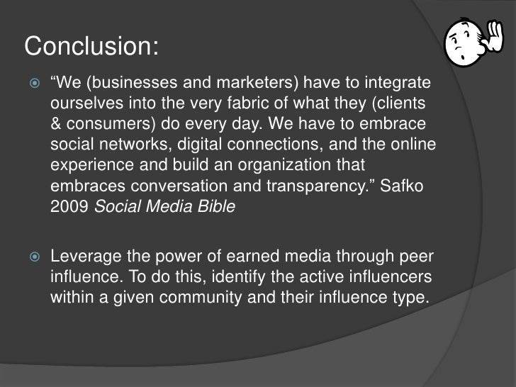 """Conclusion:<br />""""We (businesses and marketers) have to integrate ourselves into the very fabric of what they (clients & c..."""