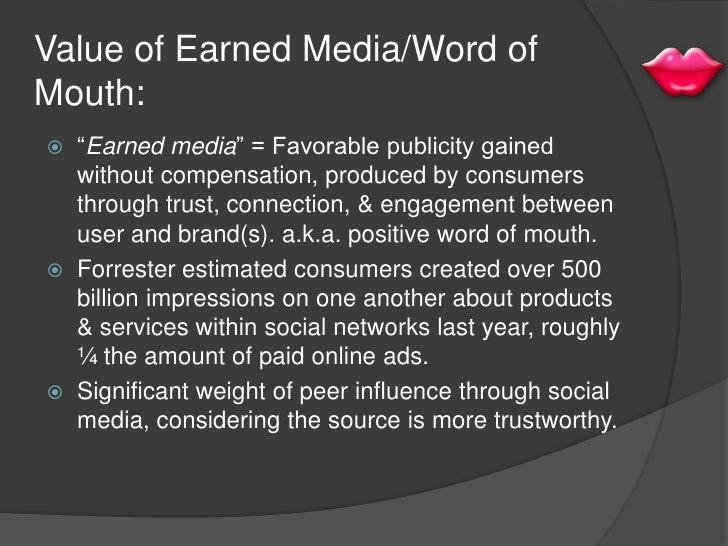 """Value of Earned Media/Word of Mouth:<br />""""Earned media"""" = Favorable publicity gained without compensation, produced by co..."""