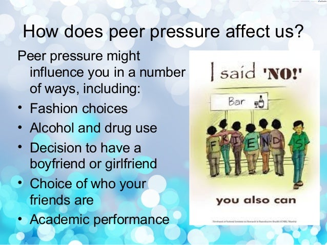 peer influence Positive peer pressure is the attitude of a peer group that encourages good behavior rather than deviant behavior, according to kids helpline positive peer pressure is based upon the feelings and intentions behind the pressure placed upon individuals in a group of friends an example of positive.