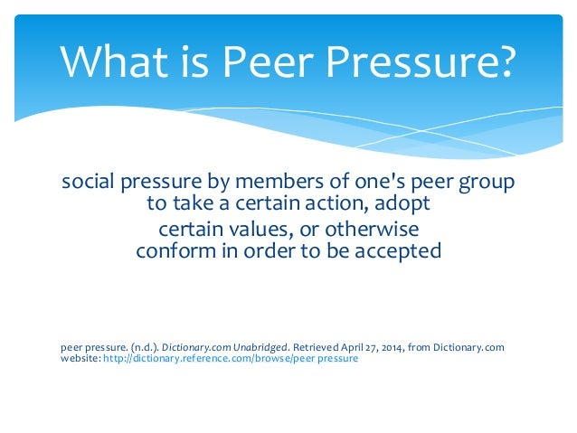 definition of terms peer pressure Learn how peer pressure can affect your improvement efforts and what you can do about it in this entry from the continuous improvement companion  p terms .