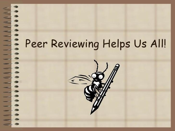 Peer Reviewing Helps Us All!