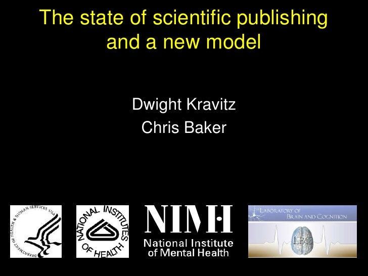 The state of scientific publishing       and a new model          Dwight Kravitz           Chris Baker