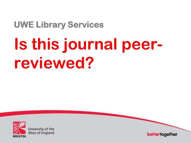 UWE Library ServicesIs this journal peer-reviewed?