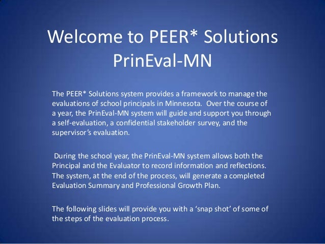 Welcome to PEER* SolutionsPrinEval-MNThe PEER* Solutions system provides a framework to manage theevaluations of school pr...