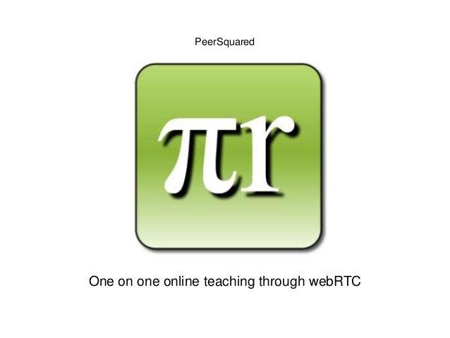 PeerSquared One on one online teaching through webRTC