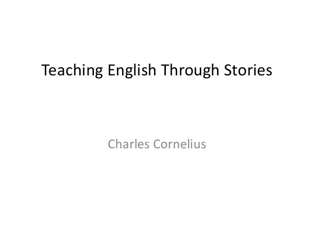Teaching English Through Stories Charles Cornelius