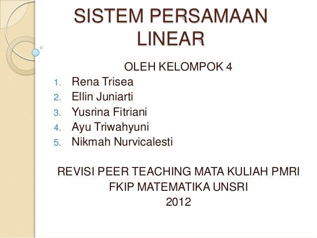 SISTEM PERSAMAANLINEAROLEH KELOMPOK 41. Rena Trisea2. Ellin Juniarti3. Yusrina Fitriani4. Ayu Triwahyuni5. Nikmah Nurvical...
