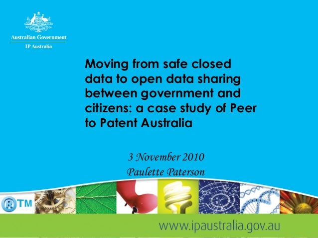 Moving from safe closed data to open data sharing between government and citizens: a case study of Peer to Patent Australi...
