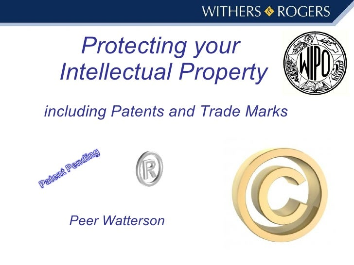 Protecting your  Intellectual Property Peer Watterson including Patents and Trade Marks