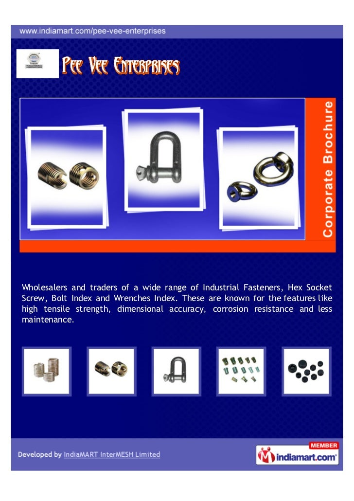 Wholesalers and traders of a wide range of Industrial Fasteners, Hex SocketScrew, Bolt Index and Wrenches Index. These are...