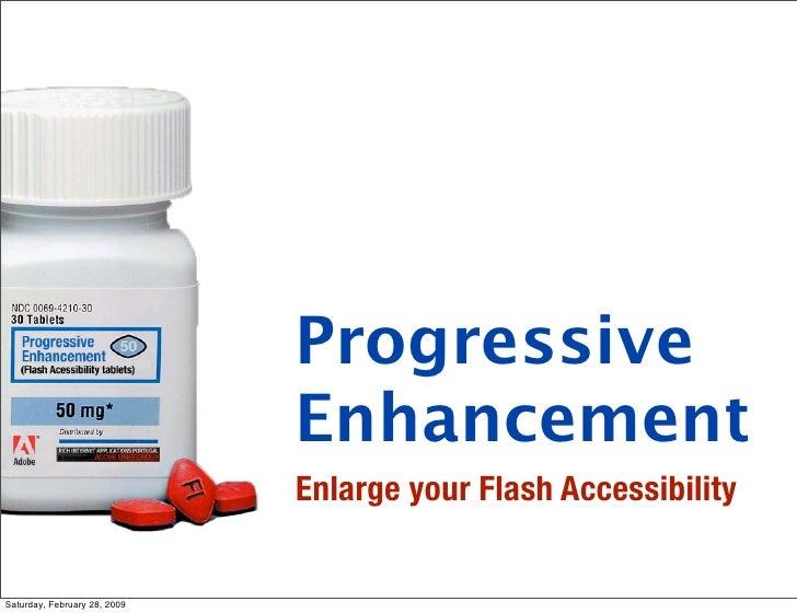 Progressive                               Enhancement                               Enlarge your Flash Accessibility   Sat...