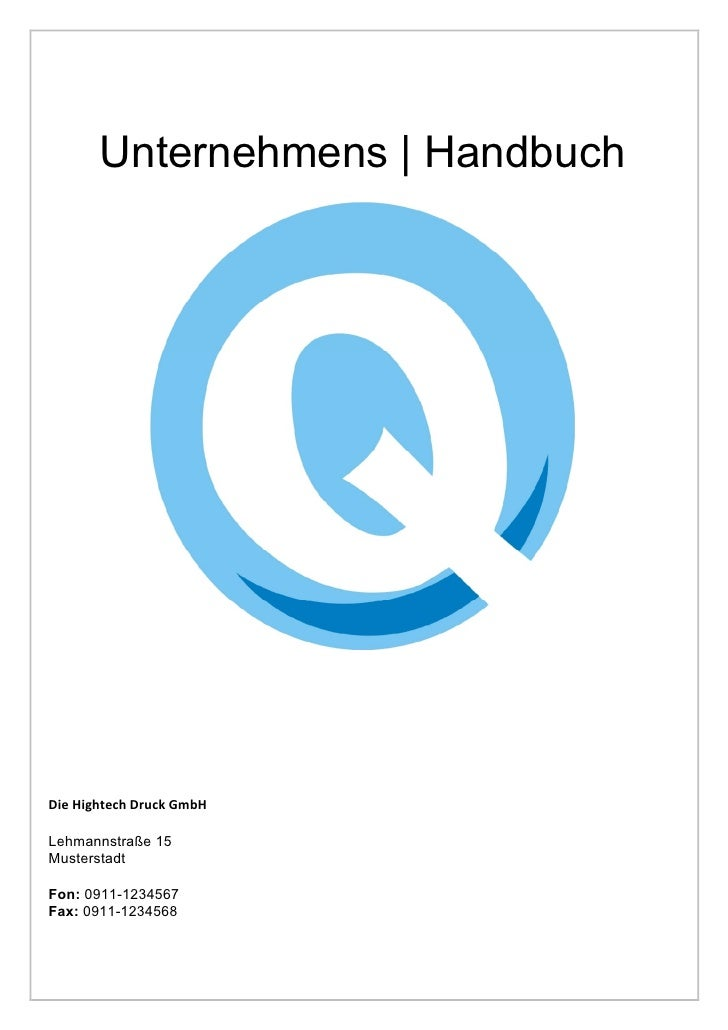 Unternehmens | HandbuchDie Hightech Druck GmbHLehmannstraße 15MusterstadtFon: 0911-1234567Fax: 0911-1234568