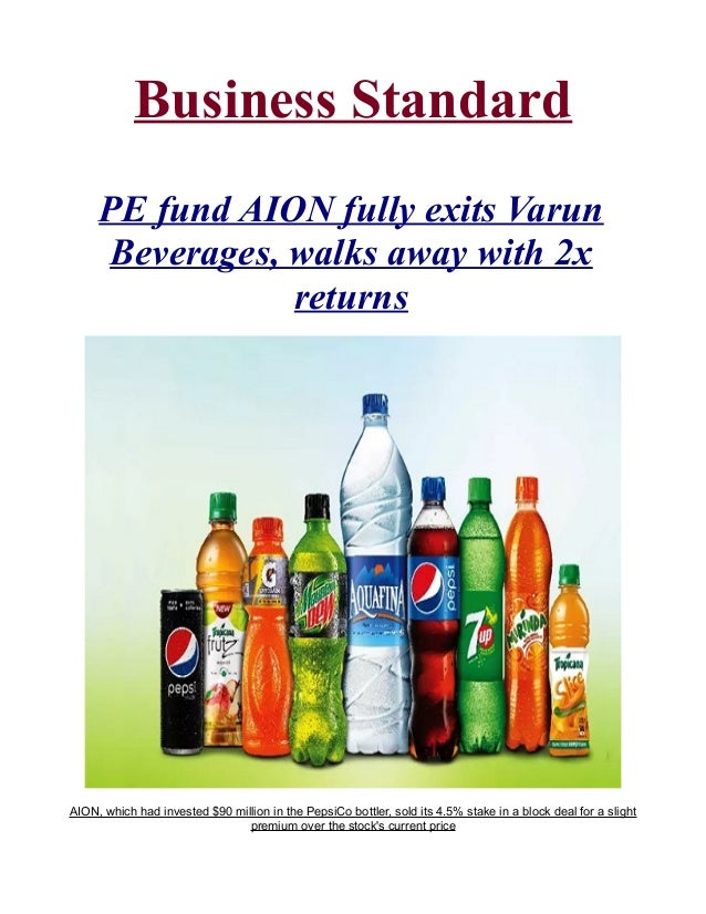 Pe fund aion fully exits varun beverages, walks away with 2x