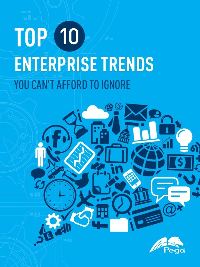 TOP 10ENTERPRISE TRENDSYOU CANT AFFORD TO IGNORE