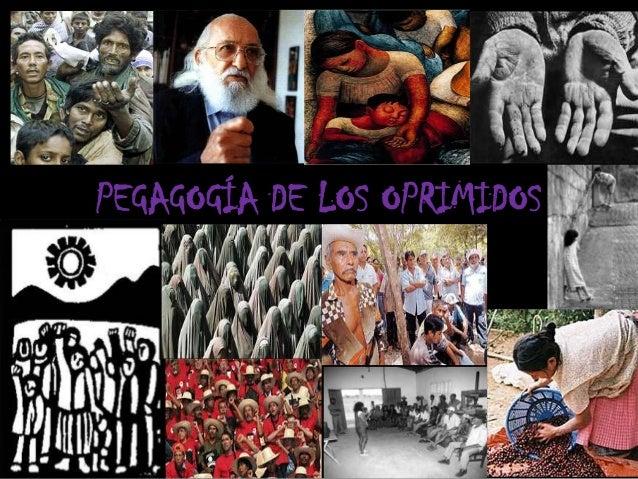 PEGAGOGÍA DE LOS OPRIMIDOS