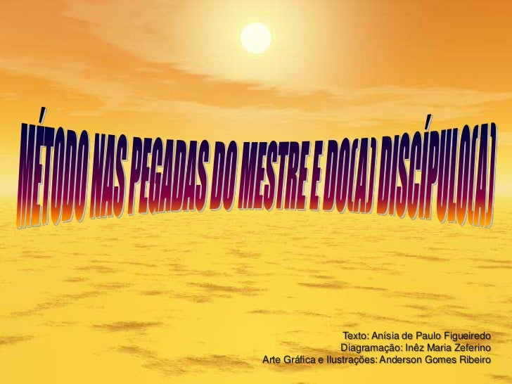 Texto: Anísia de Paulo Figueiredo                   Diagramação: Inêz Maria ZeferinoArte Gráfica e Ilustrações: Anderson G...