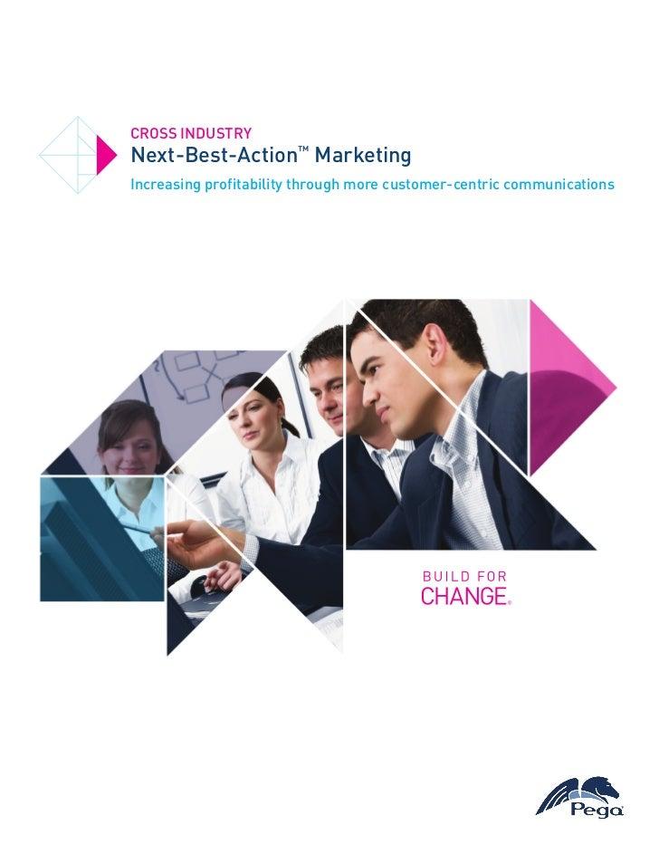 CROSS INDUSTRYNext-Best-Action™ MarketingIncreasing profitability through more customer-centric communications