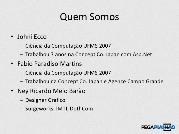Pega Plantão - Pitch no StartupDojo Slide 3