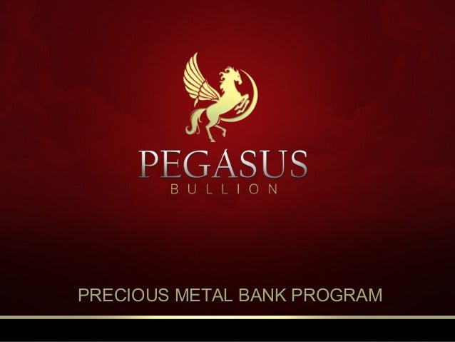 PRECIOUS METAL BANK PROGRAMPRECIOUS METAL BANK PROGRAM