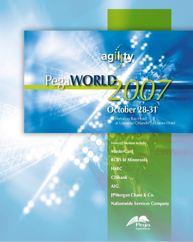 Portofino Bay Hotelat Universal Orlando®, a Loews HotelPegaWORLDOctober 28-31Featured Speakers Include:MasterCardBCBS of M...