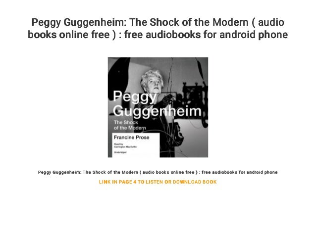 Peggy Guggenheim: The Shock of the Modern ( audio books online free ) : free audiobooks for android phone Peggy Guggenheim...
