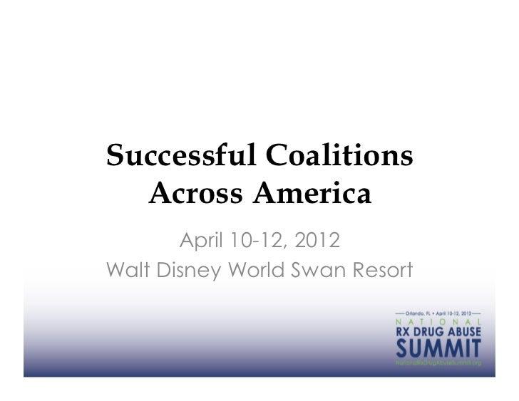 Successful Coalitions  Across America       April 10-12, 2012Walt Disney World Swan Resort