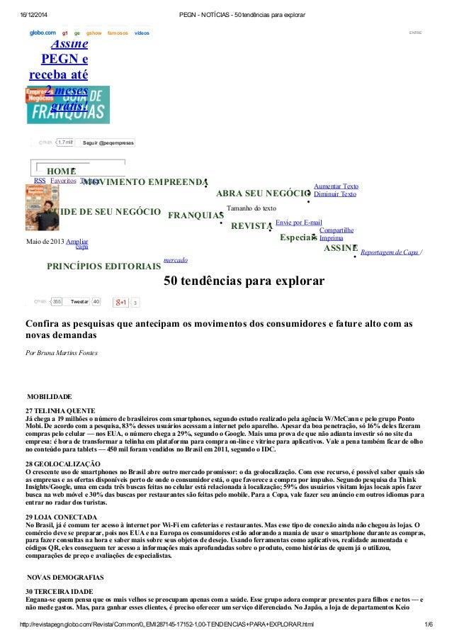16/12/2014 PEGNNOTÍCIAS50tendênciasparaexplorar http://revistapegn.globo.com/Revista/Common/0,,EMI287145171521,...