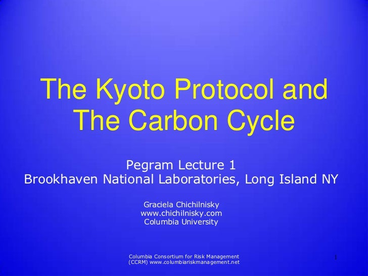 The Kyoto Protocol and    The Carbon Cycle               Pegram Lecture 1Brookhaven National Laboratories, Long Island NY ...