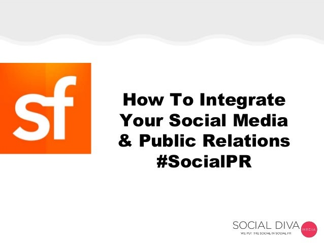 How To Integrate Your Social Media & Public Relations #SocialPR