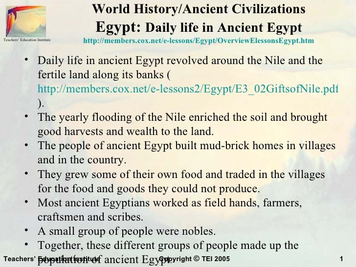 World History/Ancient Civilizations                                  Egypt: Daily life in Ancient EgyptTeachers' Education...