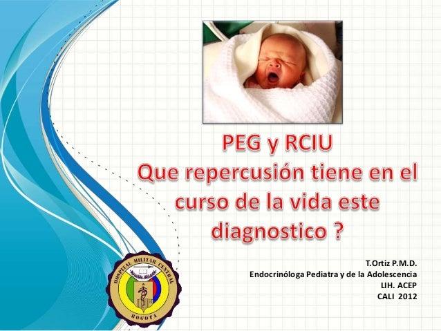 T.Ortiz P.M.D.Endocrinóloga Pediatra y de la Adolescencia                                  LIH. ACEP                      ...